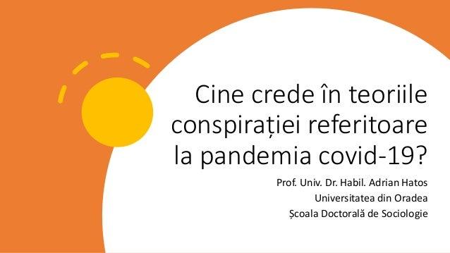 Cine crede în teoriile conspirației referitoare la pandemia covid-19? Prof. Univ. Dr. Habil. Adrian Hatos Universitatea di...