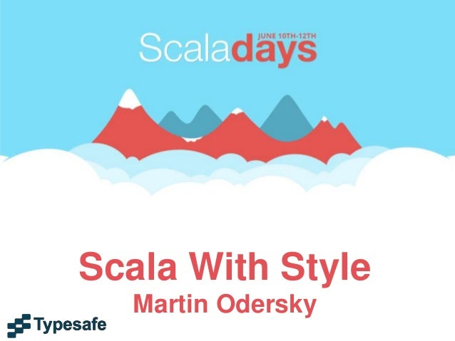 Scala With Style Martin Odersky