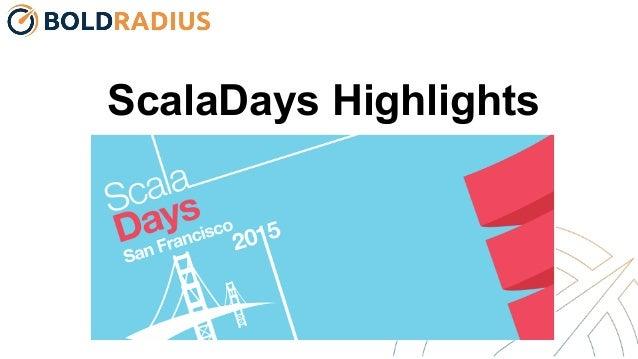 ScalaDays Highlights 2015