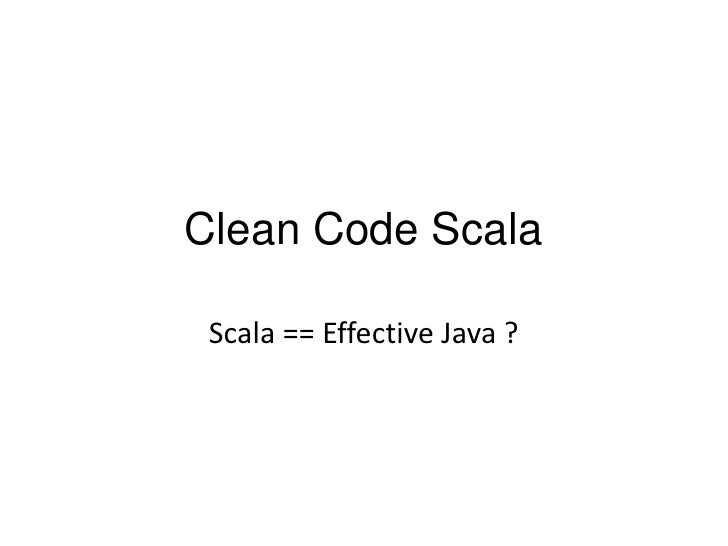 Clean Code Scala<br />Scala == Effective Java ?<br />
