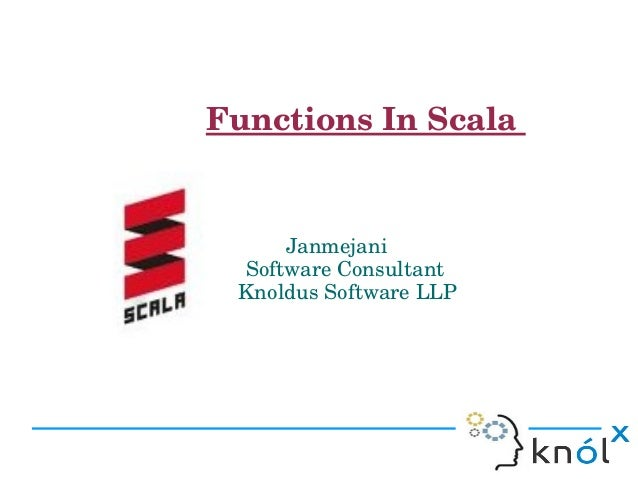 Functions In Scala                                           Janmejani                                     Software Con...