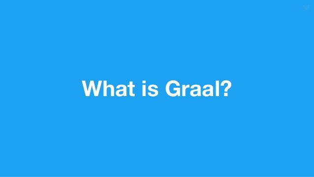 What is Graal?