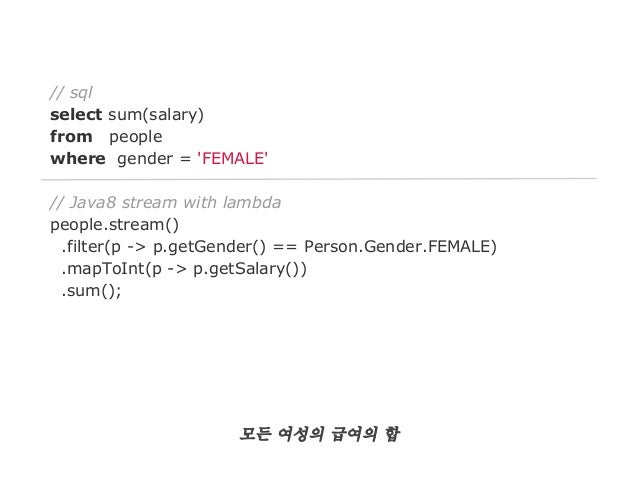 // sql select sum(salary) from people where gender = 'FEMALE' // scala for comprehension (for (p <- people; (if p.gender =...