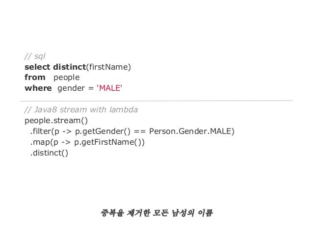 // sql select distinct(firstName) from people where gender = 'MALE' // scala for comprehension (for (p <- people; if (p.ge...