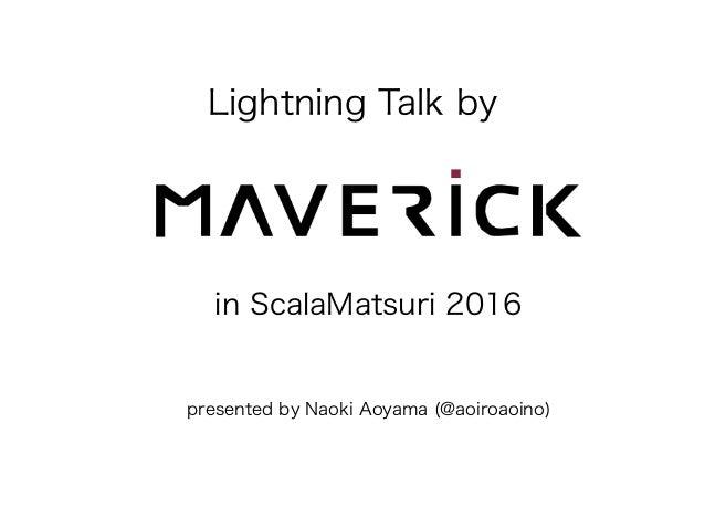 Lightning Talk by presented by Naoki Aoyama (@aoiroaoino) in ScalaMatsuri 2016