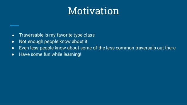 Traversals for all ocasions Slide 3