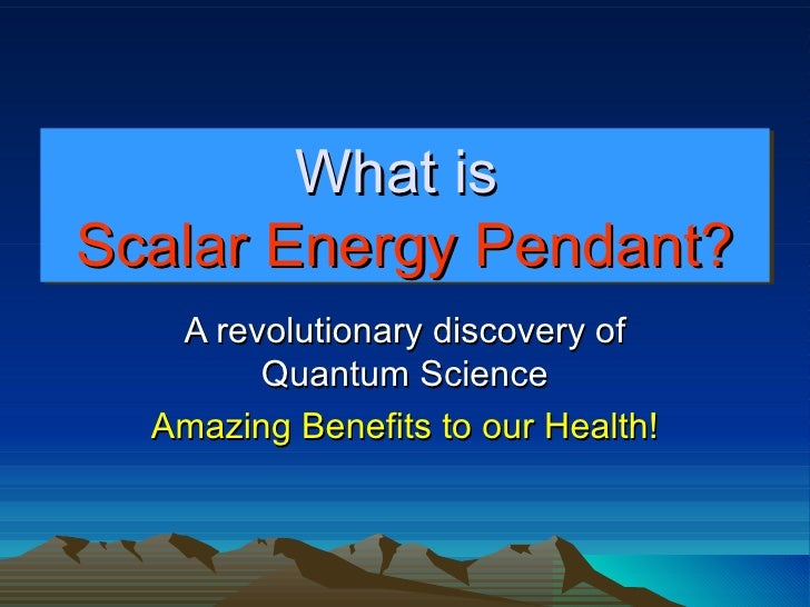 Se pendant scalar energy presentation what is scalar energy pendant a revolutionary discovery of quantum science amazing benefits to our mozeypictures Choice Image