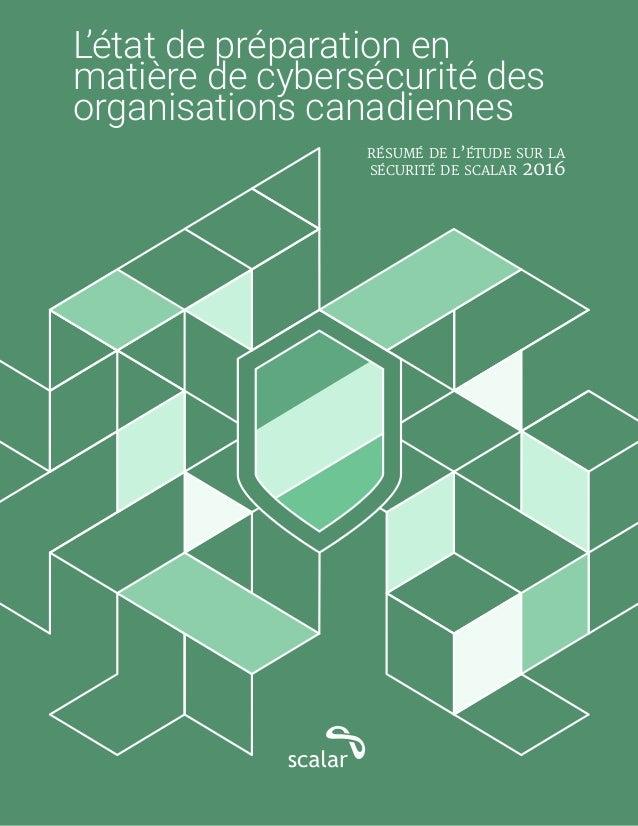 L'état de préparation en matière de cybersécurité des organisations canadiennes résumé de l'étude sur la sécurité de scala...