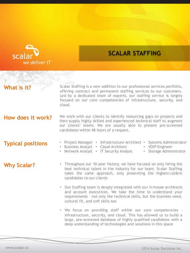 SCALAR STAFFING  What is it? Scalar Staffing is a new addition to our professional services portfolio,  2014 Scalar Decisi...