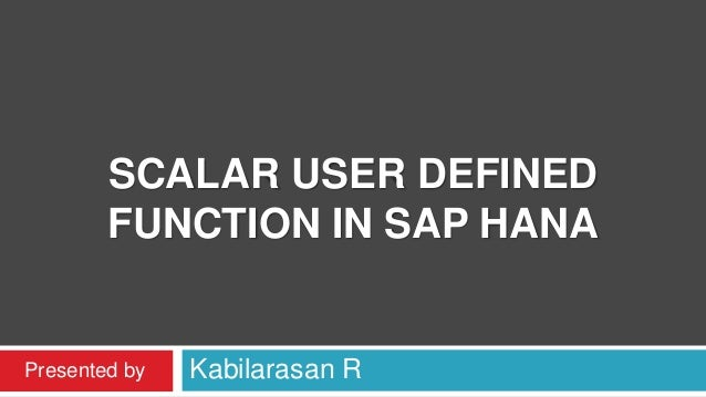 Scalar user defined function in sap hana