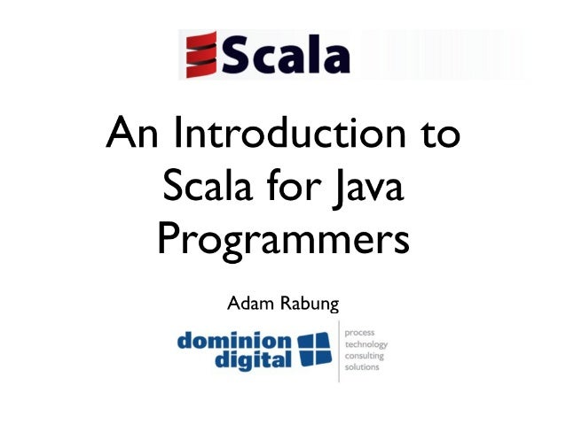 Introduction to Scala for Java Programmers