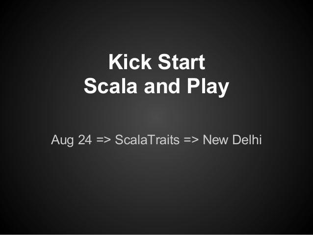 Kick Start Scala and Play Aug 24 => ScalaTraits => New Delhi