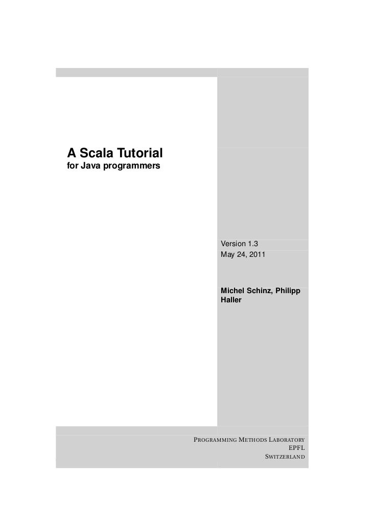 A Scala Tutorialfor Java programmers                               Version 1.3                               May 24, 2011 ...