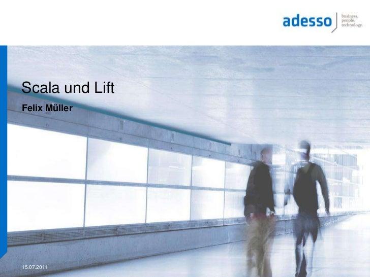 Scala und Lift<br />Felix Müller<br />15.07.2011<br />