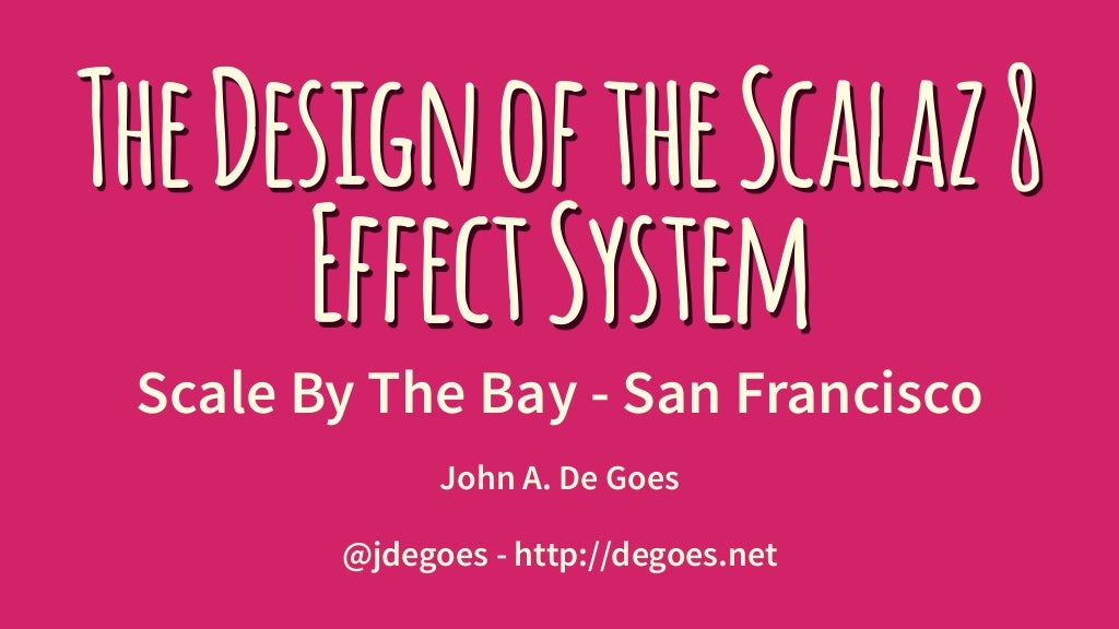 The Design of the Scalaz 8 Effect System