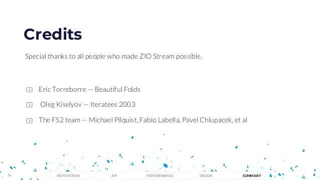 Eric Torreborre — Beautiful Folds The FS2 team — Michael Pilquist, Fabio Labella, Pavel Chlupacek, et al Special thanks to...