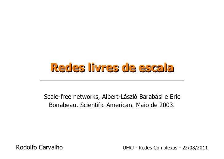 Redes livres de escala         Scale-free networks, Albert-László Barabási e Eric           Bonabeau. Scientific American....