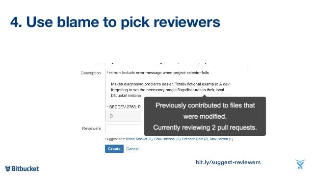 4. Use blame to pick reviewers bit.ly/suggest-reviewers