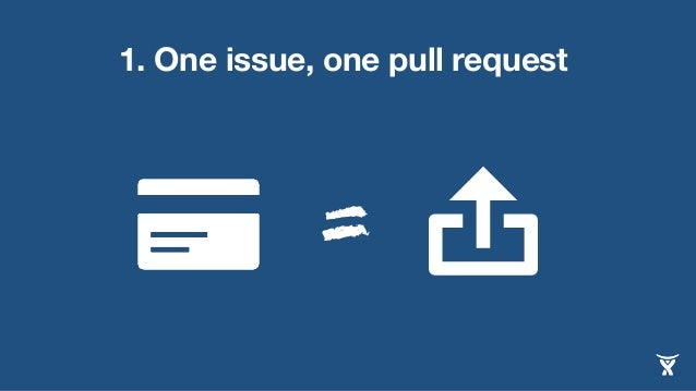 1. One issue, one pull request = 