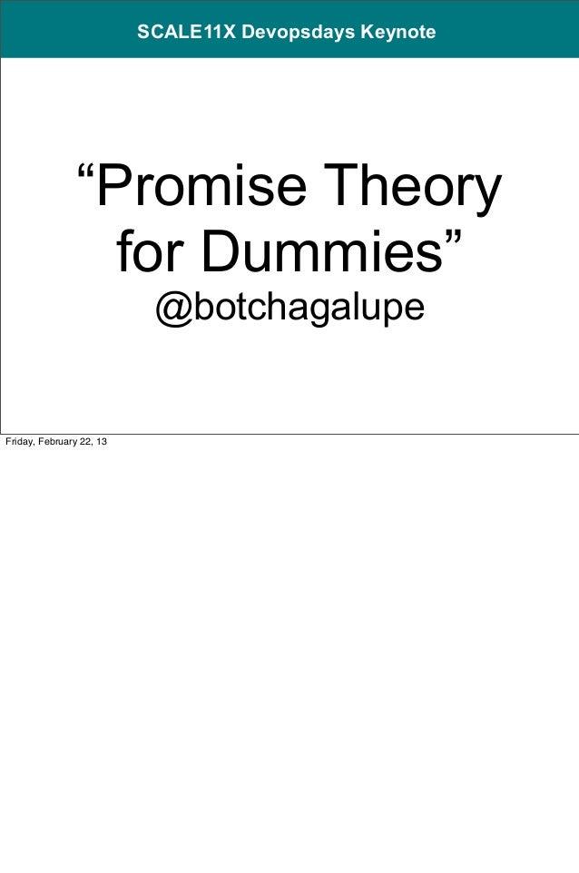 """SCALE11X Devopsdays Keynote                """"Promise Theory                  for Dummies""""                           @botcha..."""