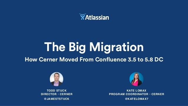 The Big Migration: How Cerner Moved From Confluence 3 5 to 5 8