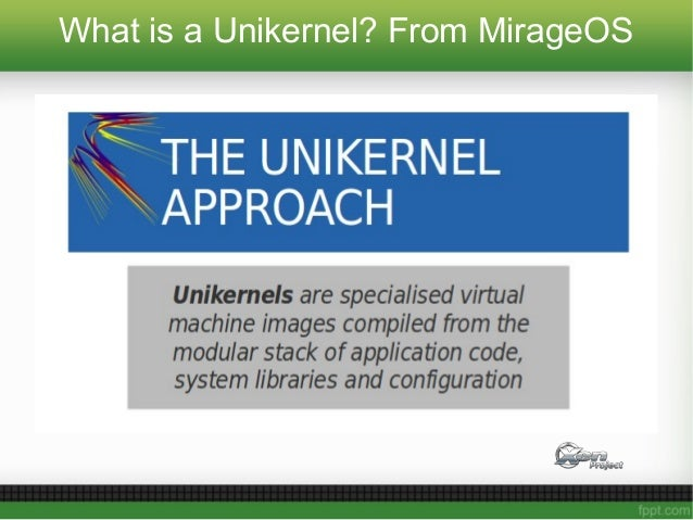 What is a Unikernel? From MirageOS