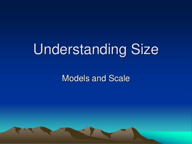 Understanding Size Models and Scale