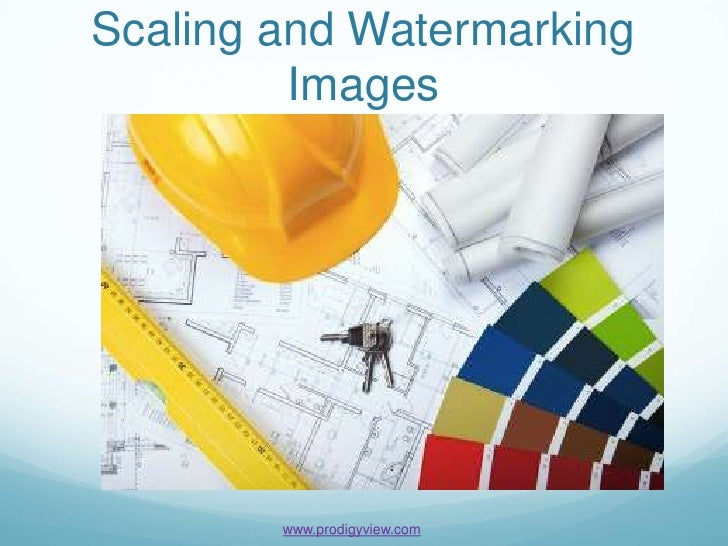 Scaling and Watermarking         Images        www.prodigyview.com