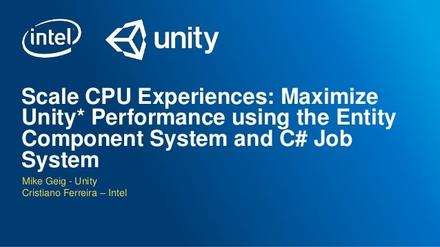Scale CPU Experiences: Maximize Unity* Performance Using the Entity C…
