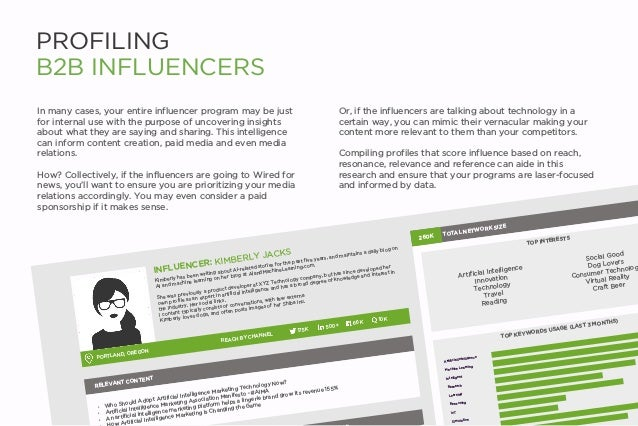 PROFILING B2B INFLUENCERS In many cases, your entire influencer program may be just for internal use with the purpose of u...
