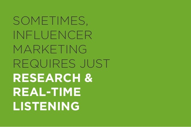 SOMETIMES, INFLUENCER MARKETING REQUIRES JUST RESEARCH & REAL-TIME LISTENING