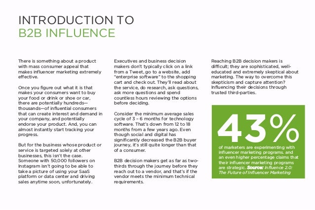 INTRODUCTION TO B2B INFLUENCE There is something about a product with mass consumer appeal that makes influencer marketing...