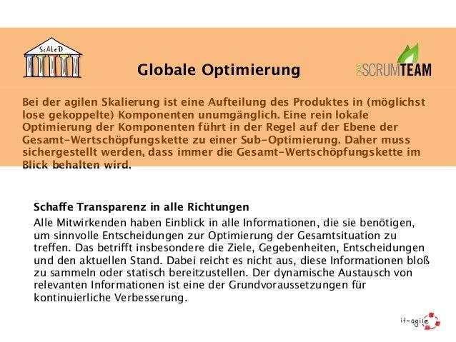 Globale Optimierung  Bei der agilen Skalierung ist eine Aufteilung des Produktes in (möglichst  lose gekoppelte) Komponent...