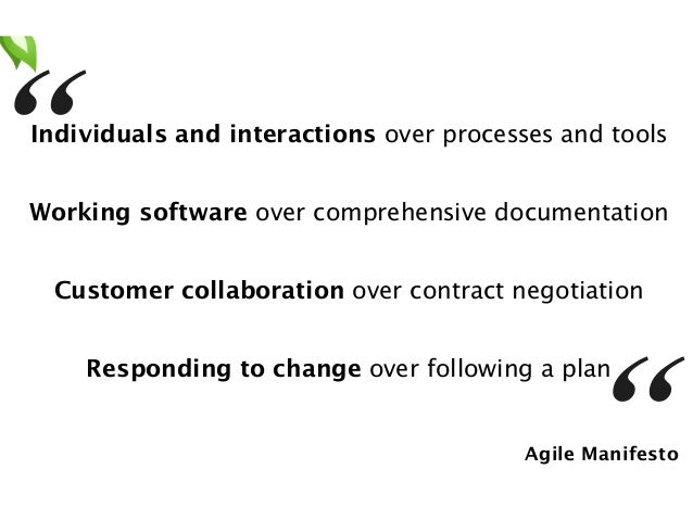 """""""  Individuals and interactions over processes and tools  """" Agile Manifesto  !  Working software over comprehensive docume..."""