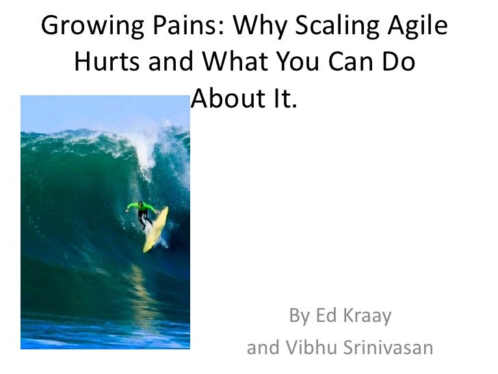 Growing Pains: Why Scaling Agile Hurts and What You Can Do About It.<br />By Ed Kraay<br />and VibhuSrinivasan<br />