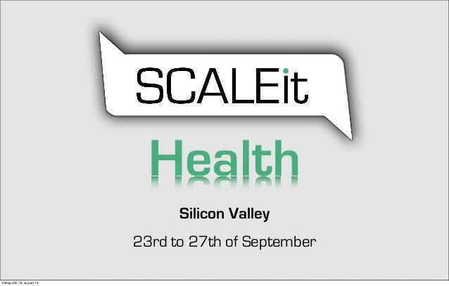 Silicon Valley 23rd to 27th of September Health fredag den 16. august 13