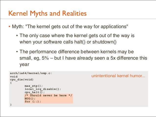 """Kernel Myths and Realities • Myth: """"The kernel gets out of the way for applications"""" • The only case where the kernel gets..."""