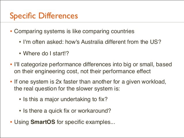 Specific Differences • Comparing systems is like comparing countries • I'm often asked: how's Australia different from the ...