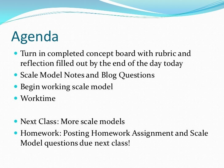Agenda<br />Turn in completed concept board with rubric and reflection filled out by the end of the day today<br />Scale M...