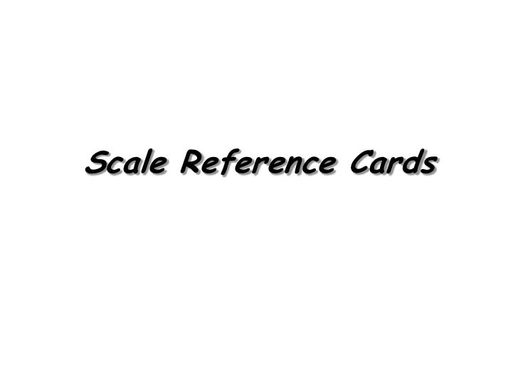 Scale Reference Cards<br />