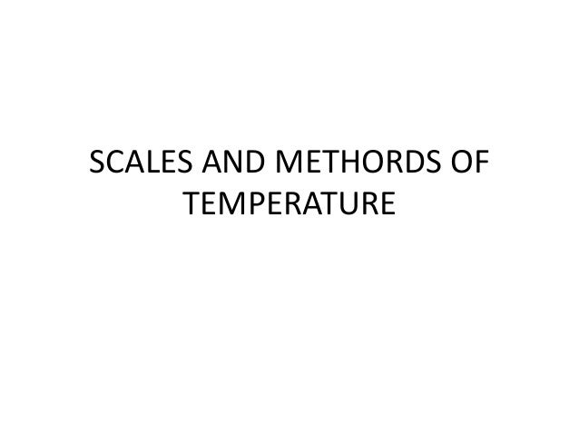 SCALES AND METHORDS OF TEMPERATURE