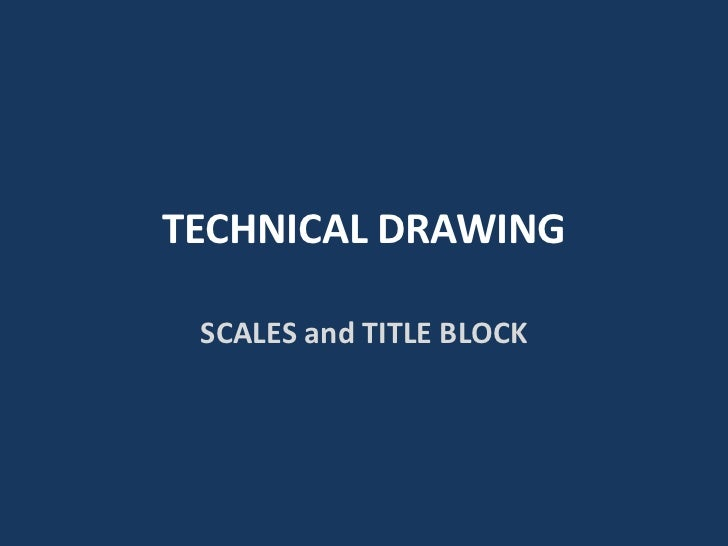 TECHNICAL DRAWING SCALES and TITLE BLOCK
