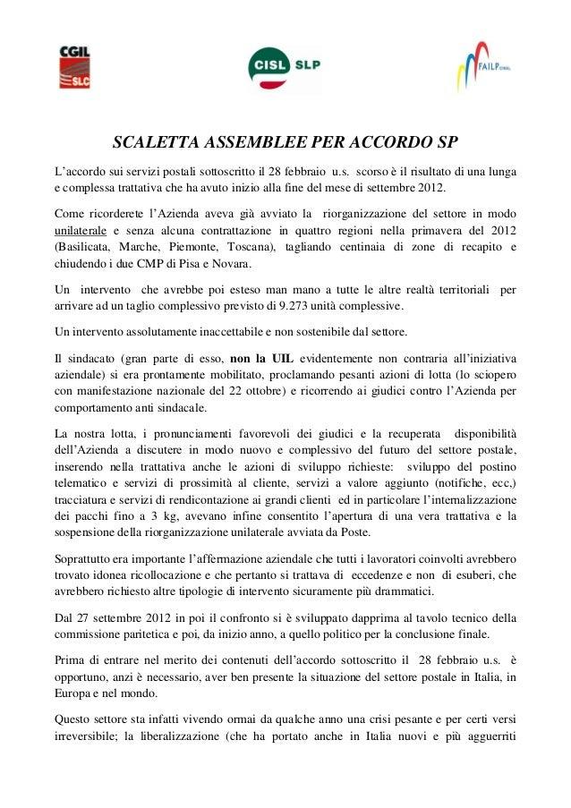 SCALETTA ASSEMBLEE PER ACCORDO SPL'accordo sui servizi postali sottoscritto il 28 febbraio u.s. scorso è il risultato di u...