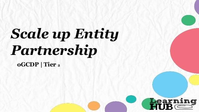 Scale up Entity Partnership oGCDP | Tier 2