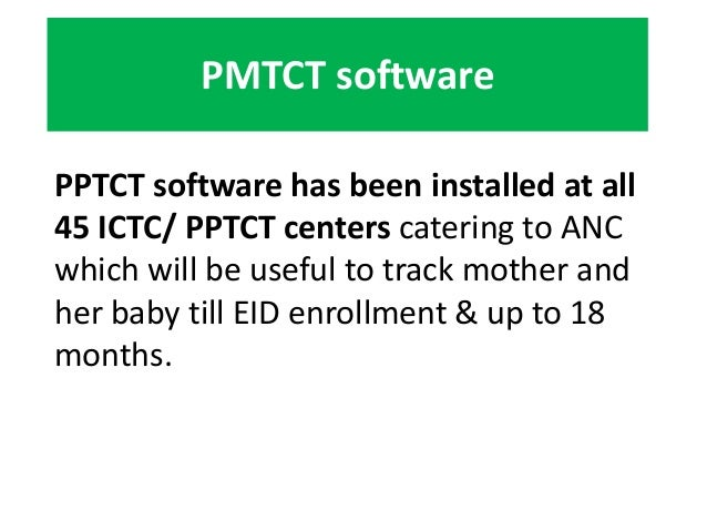 Mainstreaming Pvt. SectorAssessment of 100 leading Private hospitalon PMTCT Programme through survey isbeing undertaken in...
