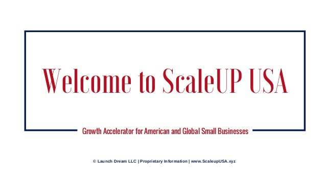 Our Focus Impact the Business owners, our local community, our nation, and the world! Welcome to ScaleUP USA Growth Accele...