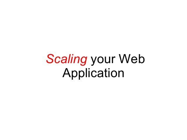 Scaling your Web Application