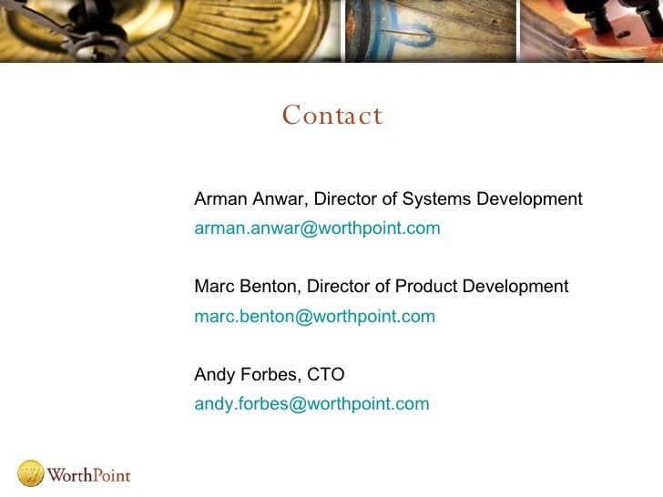 Contact <ul><li>Arman Anwar, Director of Systems Development </li></ul><ul><li>[email_address] </li></ul><ul><li>Marc Bent...