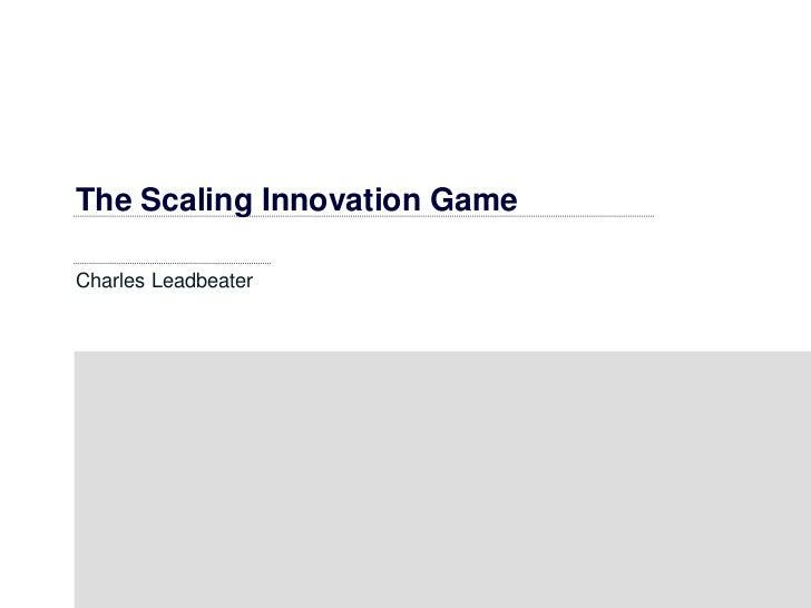 The Scaling Innovation GameCharles Leadbeater