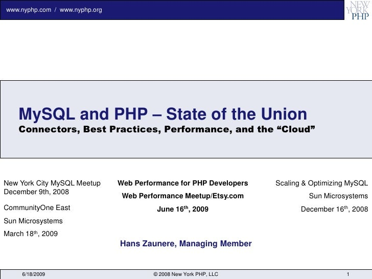 www.nyphp.com / www.nyphp.org         MySQL and PHP – State of the Union     Connectors, Best Practices, Performance, and ...